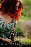The Art of Enchantment by M.A. Clarke Scott