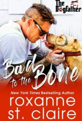 Bad to the Bone (The Dogfather, #4) Book