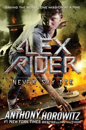 Never Say Die by Anthony Horowitz | Featured Book of the Day | wearewordnerds.com
