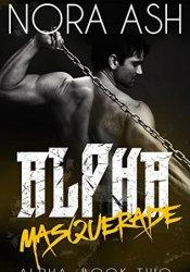 Masquerade (Alpha, #2) Book by Nora Ash