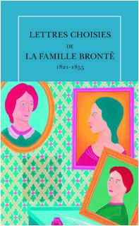 Lettres choisies de la famille Brontë (1821-1855)