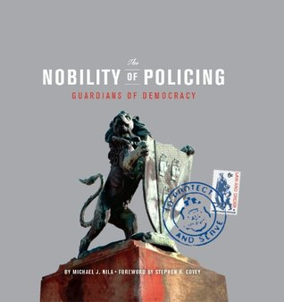 The Nobility of Policing: Guardians of Democracy