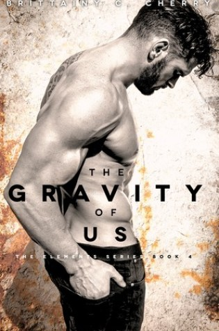 RELEASE BLITZ:  The Gravity of Us by Brittainy C. Cherry