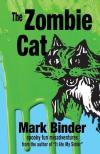 The Zombie Cat by Mark Binder