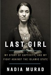 The Last Girl: My Story of Captivity, and My Fight Against the Islamic State Book