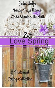 Let Love Spring: A Historical Spring Collection