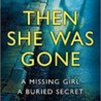 Then She Was Gone by Lisa Jewell  @lisajewelluk @AtriaBooks @SimonSchusterCA #NetGalley #BookReview #travelingsistersread