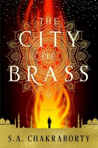 The City of Brass (The Daevabad Trilogy #1) – S.A. Chakraborty