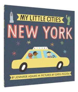 My Little Cities: New York by Jennifer Adams | Featured Book of the Day | wearewordnerds.com