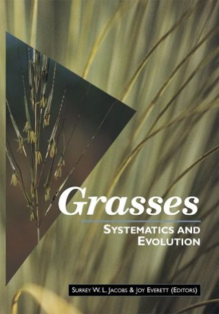 Grasses: Systematics and Evolution: Systematics and Evolution