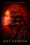 The Queen and the Cure by Amy Harmon