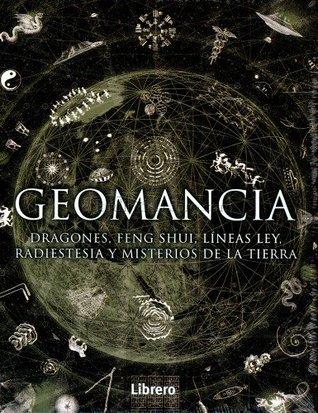 Geomancia: Dragones, Feng Shui, Lineas De Ley, Radiestesia