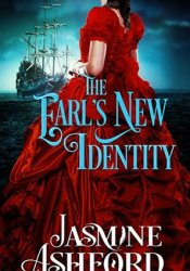 The Earl's New Identity (The Regency Renegades, #1 - Beauty and Titles) Book by Jasmine Ashford