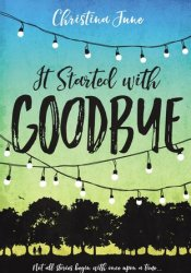 It Started With Goodbye Book by Christina June