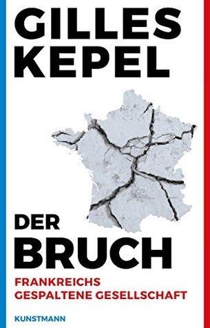 Der Bruch.: Frankreichs gespaltene Gesellschaft