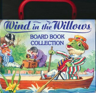 Wind in the Willows Board Book Collection: River Bank; Wild Wood; Open Road; Toad's Adventure