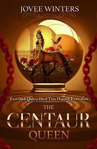 The Centaur Queen (The Dark Queens, #7)