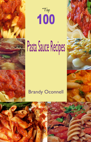Top 100 Pasta Sauce Recipes