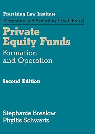 Private Equity Funds: Formation and Operations (2nd Edition)