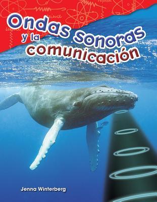 Ondas Sonoras Y La Comunicacion (Sound Waves and Communication) (Spanish Version) (Grade 4)
