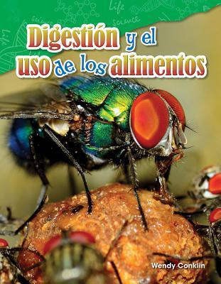 Digestion Y El USO de Los Alimentos (Digestion and Using Food) (Spanish Version) (Grade 5)