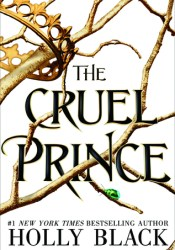 The Cruel Prince (The Folk of the Air, #1) Book by Holly Black