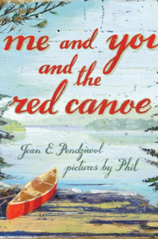 Me and You and the Red Canoe PDF Book by Jean E. Pendziwol, Phil PDF ePub