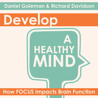 Develop a Healthy Mind; How Focus Impacts Brain Function