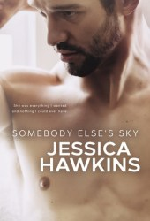 Somebody Else's Sky (Something in the Way, #2) Book