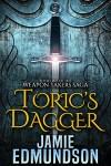 Toric's Dagger by Jamie Edmundson