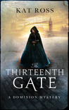 The Thirteenth Gate (Dominion Mysteries, #1)