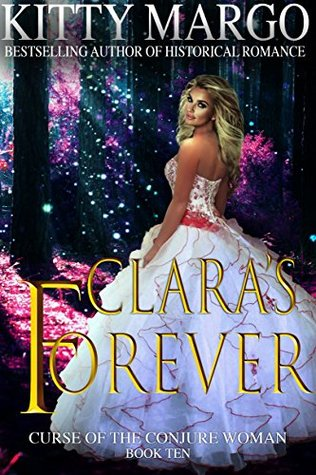 Clara's Forever (Curse of the Conjure Woman #10)