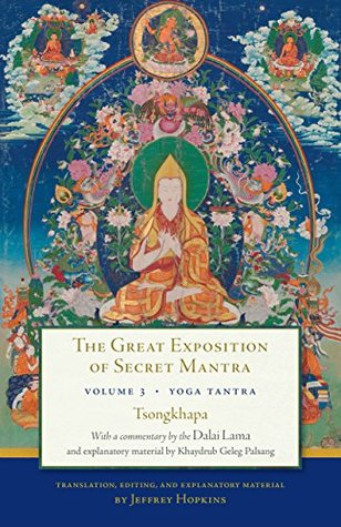 The Great Exposition of Secret Mantra, Volume Three: Yoga Tantra (Great Exposition of Secret Mantra, The Book 3)