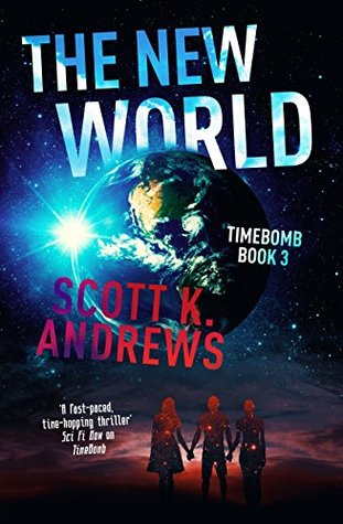 The New World (Timebomb Trilogy #3)