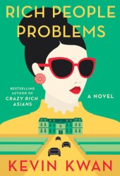 Rich People Problems (Crazy Rich Asians, #3) Book