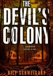 The Devil's Colony Book by Bill Schweigart