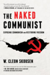 The Naked Communist: Exposing Communism and Restoring Freedom