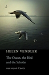 The Ocean, the Bird, and the Scholar: Essays on Poets and Poetry