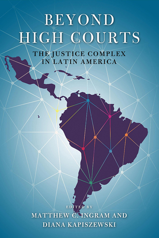 Beyond High Courts: The Justice Complex in Latin America
