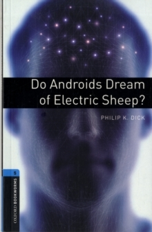 Do Androids Dream Of Electric Sheep? (Oxford Bookworms, Stage 5)
