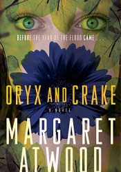 Oryx and Crake (MaddAddam, #1) Book by Margaret Atwood