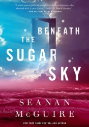 Beneath the Sugar Sky (Wayward Children, #3) Book by Seanan McGuire