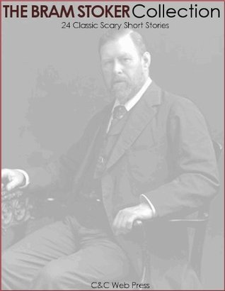 Bram Stoker Collection - Dracula's Guest & 23 other Short Stories