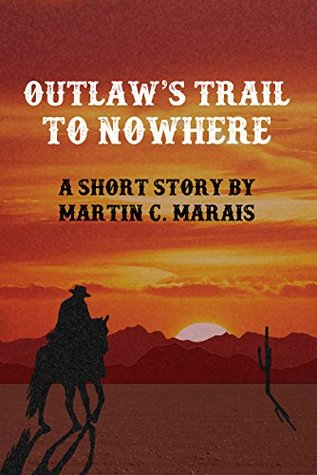 Outlaw's Trail to Nowhere