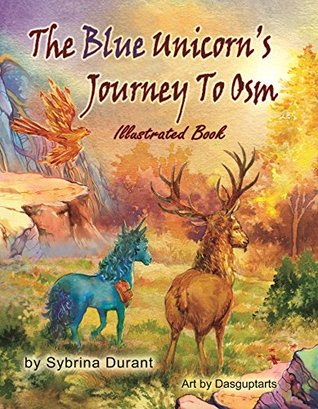 The Blue Unicorn's Journey To Osm (Plain Text With Ilustrations)