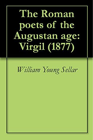 The Roman poets of the Augustan age: Virgil (1877)
