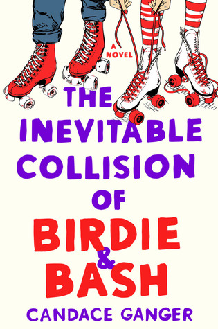 Afbeeldingsresultaat voor THE INEVITABLE COLLISION OF BIRDIE & BASH by Candace Ganger