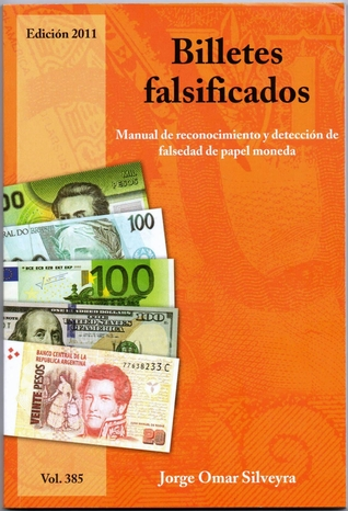 Billetes falsificados. Manual de reconocimiento y detección de falsedad de papel moneda
