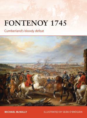Fontenoy 1745: Cumberland's bloody defeat