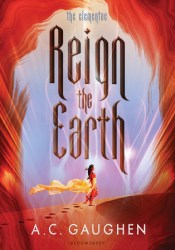 Reign the Earth (The Elementae, #1) Book by A.C. Gaughen